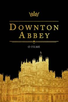 Downton Abbey – O Filme Dublado HD