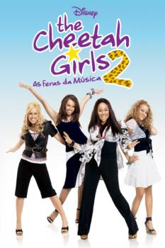 The Cheetah Girls 2: As Feras da Música Dublado HD